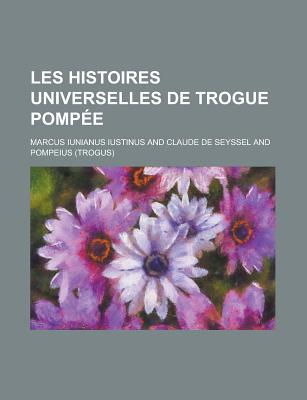 Les Histoires Universelles de Trogue Pompee - Migration, United States Congress, and Iustinus, Marcus Iunianus