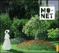Les Musiques de Claude Monet: Ravel, Debussy, Fauré & Saint-Saëns - Anne Gastinel (cello); Bernard Kruysen (baritone); Bernard Ringeissen (piano); Bruno Fontaine (piano);...