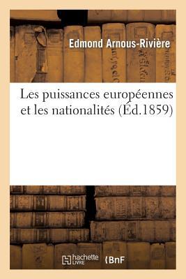Les Puissances Europeennes Et Les Nationalites - Arnous-Riviere, Edmond