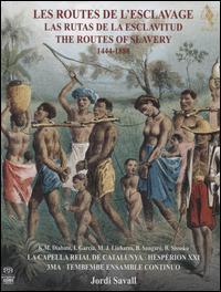 Les Routes de l'Esclavage, 1444-1888 [Hybrid SACD & DVD & Book] - Ada Coronel (vocals); Adriana Fernandez (vocals); Andrew Lawrence-King (harp); Bakary Sangaré; Ballaké Sissoko (kora);...