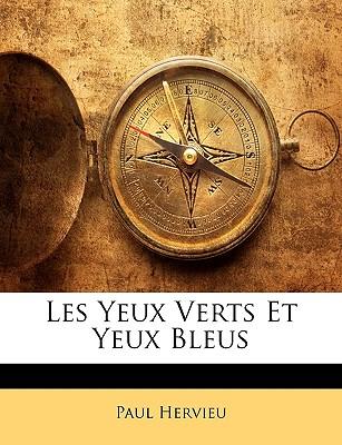 Les Yeux Verts Et Yeux Bleus - Hervieu, Paul
