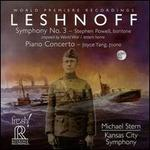 Leshnoff: Symphony No. 3; Piano Concerto