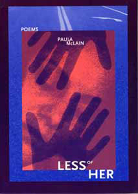 Less of Her: Poems - McLain, Paula