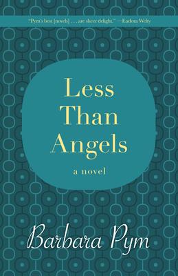 Less Than Angels - Pym, Barbara