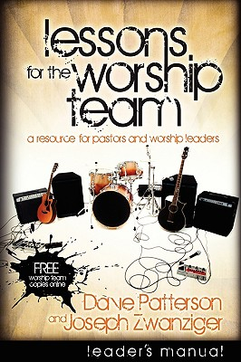 Lessons for the Worship Team - Patterson, Dave