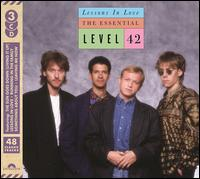 Lessons in Love: The Essential Level 42 - Level 42