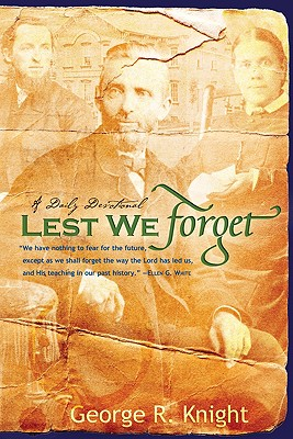 Lest We Forget: Daily Devotionals - Knight, George R