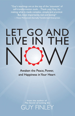 Let Go and Live in the Now - Finley, Guy