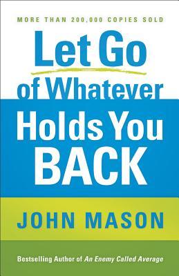 Let Go of Whatever Holds You Back - Mason, John