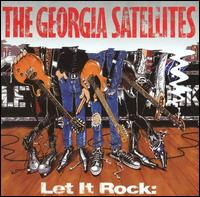 Let It Rock: The Best of the Georgia Satellites - The Georgia Satellites