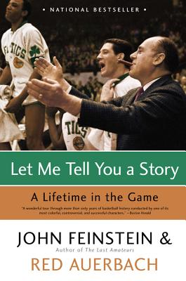 Let Me Tell You a Story: A Lifetime in the Game - Feinstein, John