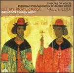 Let My Prayer Arise: Orthodox Church Music