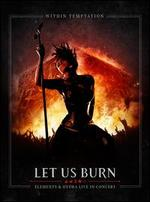 Let Us Burn: Elements & Hydra Live in Concert [2CD + Blu-Ray]