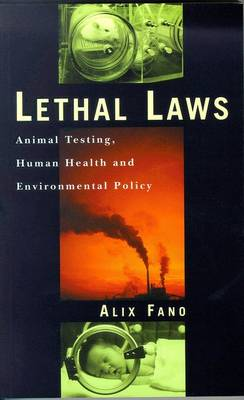 Lethal Laws: Animal Testing, Human Health, and Environmental Policy - Fano, Alix