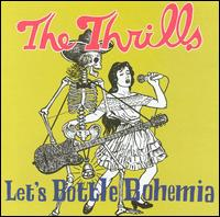 Let's Bottle Bohemia - The Thrills