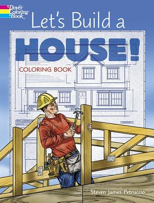 Let's Build a House! Coloring Book - Petruccio, Steven James