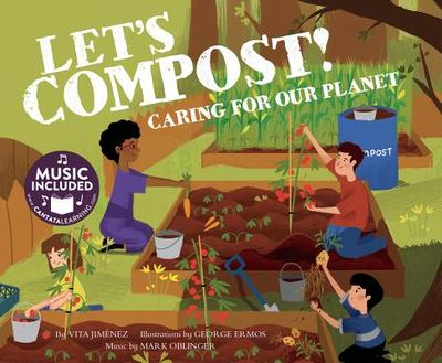 Let's Compost!: Caring for Our Planet - Jimenez, Vita