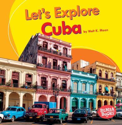 Let's Explore Cuba - Moon, Walt K