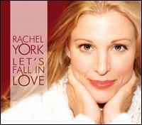 Let's Fall In Love - Rachel York
