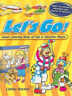 Let's Go!: Giant Coloring Book of Fun & Favorite Places - Beylon, Cathy