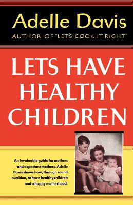 Let's Have Healthy Children - Davis, Adelle, and Sloan, Sam (Introduction by)