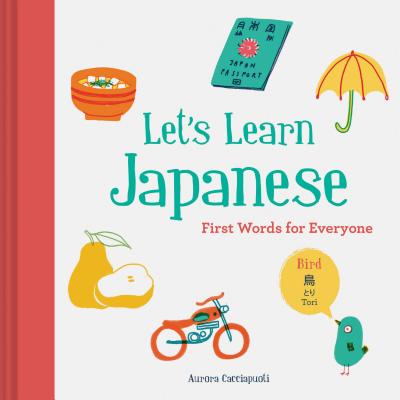 Let's Learn Japanese: First Words for Everyone - Cacciapuoti, Aurora