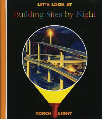 Let's Look at Building Sites by Night - Delafosse, Claude (Creator)