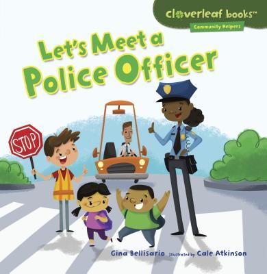 Lets Meet a Police Officer - Bellisario, Gina
