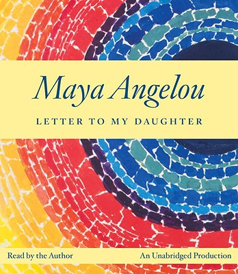 Letter to My Daughter - Angelou, Maya, Dr. (Read by)