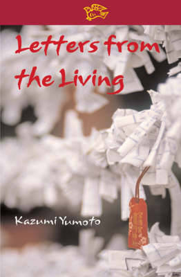 Letters from the Living - Yumoto, Kazumi