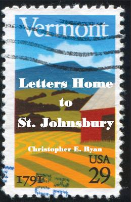 Letters Home to St. Johnsbury - Ryan, Christopher E