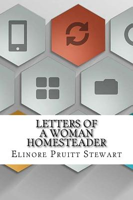 Letters of a Woman Homesteader - Stewart, Elinore Pruitt