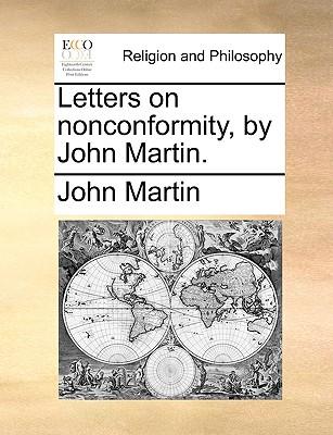 Letters on Nonconformity, by John Martin. - Martin, John