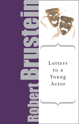 Letters to a Young Actor: A Universal Guide to Performance - Brustein, Robert