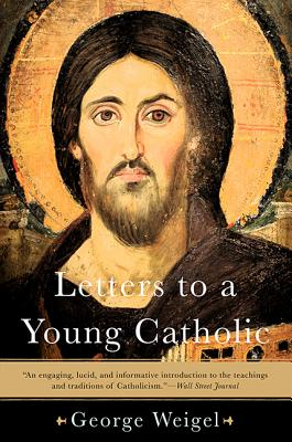 Letters to a Young Catholic - Weigel, George