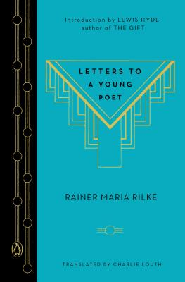 Letters to a Young Poet - Rilke, Rainer Maria, and Louth, Charlie (Translated by), and Hyde, Lewis (Introduction by)