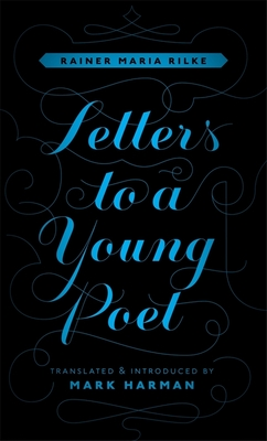 Letters to a Young Poet - Rilke, Rainer Maria, and Harman, Mark (Translated by)
