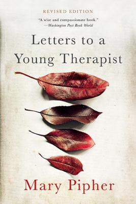 Letters to a Young Therapist - Pipher, Mary
