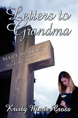 Letters to Grandma - Cross, Kristy Marie