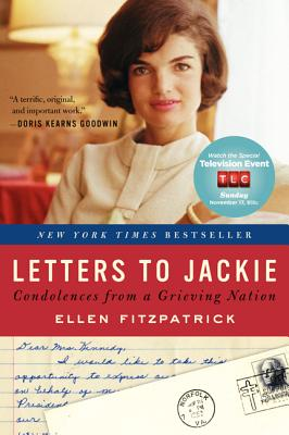 Letters to Jackie: Condolences from a Grieving Nation - Fitzpatrick, Ellen