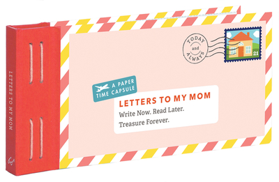 Letters to My Mom: Write Now. Read Later. Treasure Forever. (Books for Mom, Gifts for Mom, Letter Books) - Redmond, Lea