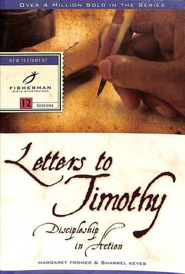 Letters to Timothy: Discipleship in Action - Fromer, Margaret