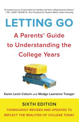 Letting Go: A Parents' Guide to Understanding the College Years - Coburn, Karen Levin