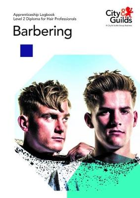 Level 2 Diploma for Hair Professionals - Barbering: Apprenticeship Logbook -