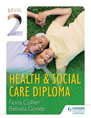 Level 2 Health & Social Care Diploma - Collier, Fiona, and Goode, Belinda