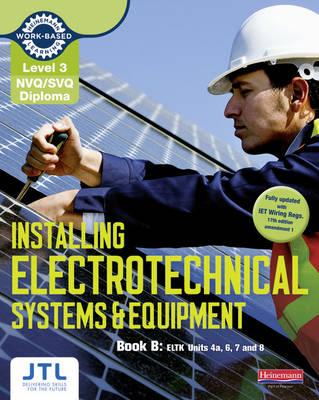 Level 3 NVQ/SVQ Diploma Installing Electrotechnical Systems and Equipment Candidate Handbook B - JTL Training