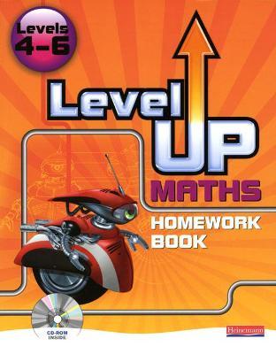 Level Up Maths: Homework Book (Level 4-6): Level 4-6 - Byrd, Lynn (Editor), and Byrd, Greg (Editor)
