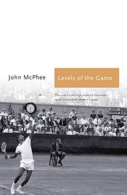 Levels of the Game - McPhee, John, and Fiennes, William (Introduction by)