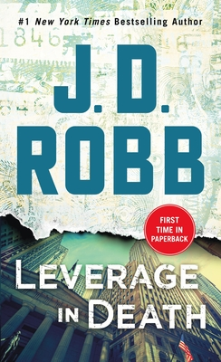 Leverage in Death: An Eve Dallas Novel - Robb, J D