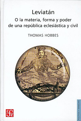 Leviatan: O la Materia, Forma y Poder de una Republica, Eclesiastica y Civil - Hobbes, Thomas
